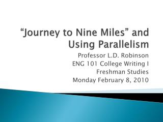 """Journey to Nine Miles"" and Using Parallelism"