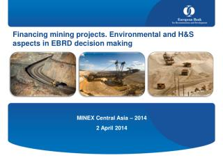 Financing mining projects. Environmental and H&S aspects in EBRD decision making