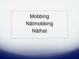 Mobbing Nätmobbing Näthat