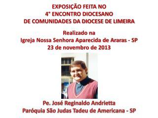 Pe. José Reginaldo Andrietta Paróquia São Judas Tadeu de Americana - SP