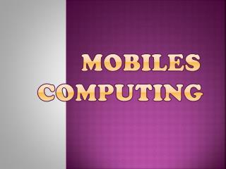 MOBILES    COMPUTING