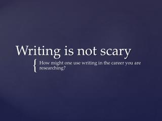 Writing is not scary