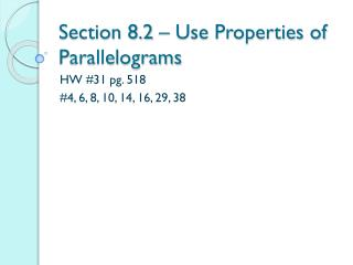 Section 8.2 – Use Properties of Parallelograms