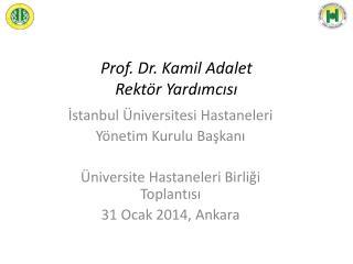 Prof. Dr. Kamil Adalet Rektör Yardımcısı