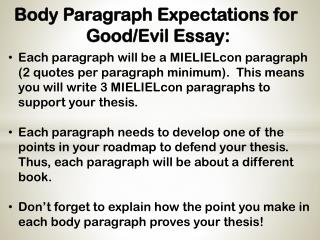 Body Paragraph Expectations for  Good/Evil  Essay: