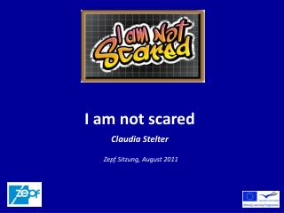 I am not scared Claudia Stelter
