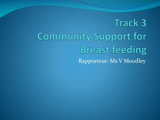 Track 3  Community Support for Breast feeding