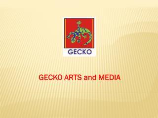 GECKO ARTS and MEDIA