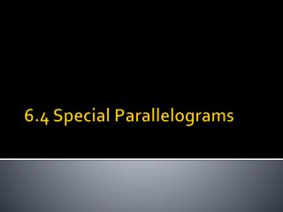 6.4 Special Parallelograms