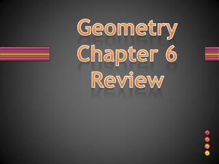 Geometry  Chapter 6 Review