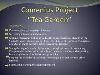 "Comenius  Project "" Tea Garden """