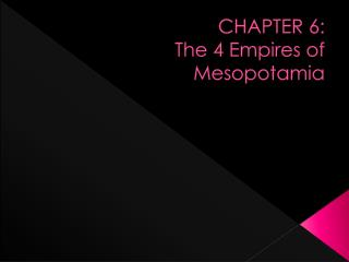 CHAPTER 6:  The 4 Empires of Mesopotamia