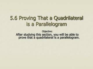 5.6 Proving That a Quadrilateral is a Parallelogram