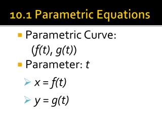 10.1 Parametric Equations