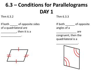 6.3 – Conditions for  Parallelograms DAY 1