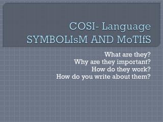 COSI- Language  SYMBOLIsM  AND  MoTIfS