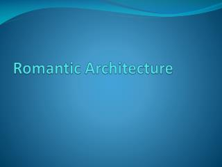 Romantic Architecture