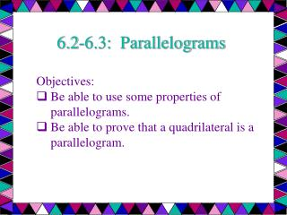 6.2-6.3:  Parallelograms