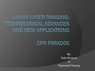 Lunar Laser Ranging: Technological Advances and New Applications EPR Paradox
