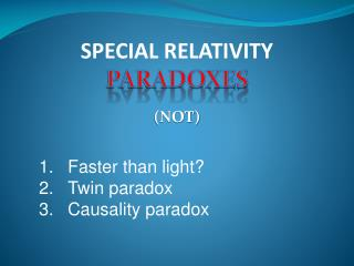 Faster than light? Twin paradox Causality paradox
