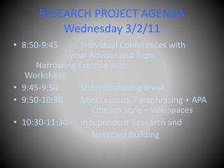 RESEARCH PROJECT AGENDA  Wednesday 3/2/11