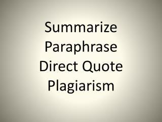 Summarize Paraphrase Direct Quote Plagiarism