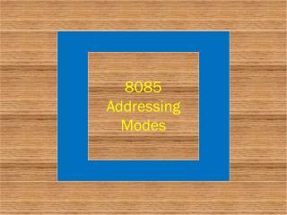8085 Addressing Modes