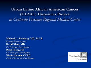 Urban Latino African American Cancer ULAAC Disparities Project  at Centinela Freeman Regional Medical Center