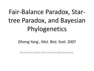 Fair-Balance Paradox, Star-tree Paradox, and Bayesian  Phylogenetics