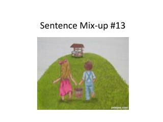 Sentence Mix-up #13