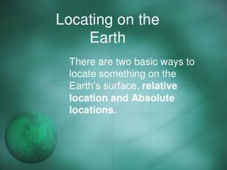 Locating on the Earth