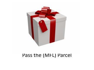 Pass the (MFL) Parcel