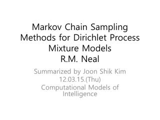 Markov Chain Sampling Methods for  Dirichlet  Process Mixture Models R.M. Neal
