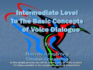 Intermediate Level To The Basic Concepts         of Voice Dialogue       By          Murray Armstrong  Donna Armstrong
