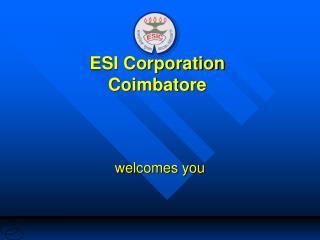ESI Corporation Coimbatore