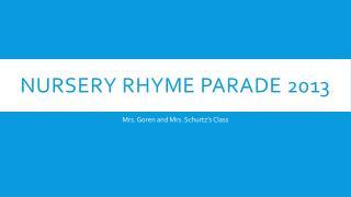 NURSERY Rhyme parade 2013
