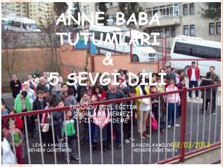 ANNE-BABA TUTUMLARI  & 5 SEVGİ DİLİ