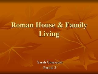 Roman House  Family Living