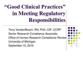 �Good Clinical Practices� in Meeting Regulatory Responsibilities