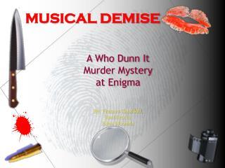 MUSICAL DEMISE