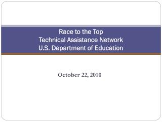 Race to the Top Technical Assistance Network U.S. Department of Education