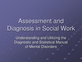 Assessment and Diagnosis in Social Work