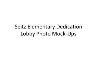 Seitz Elementary Dedication Lobby Photo Mock-Ups