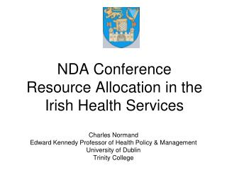 NDA Conference Resource Allocation in the Irish Health Services