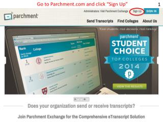 Go to  Parchment  and click �Sign Up�