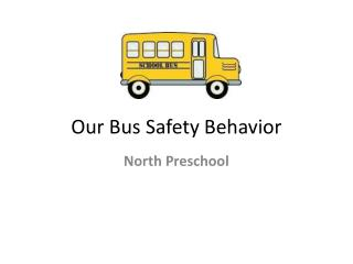 Our Bus Safety Behavior