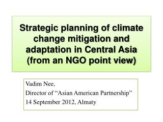 "Vadim  Nee, Director of ""Asian American Partnership"" 14 September 2012, Almaty"
