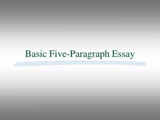 Basic Five-Paragraph Essay