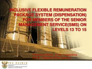INCLUSIVE FLEXIBLE REMUNERATION PACKAGE SYSTEM DISPENSATION FOR MEMBERS OF THE SENIOR MANAGEMENT SERVICESMS ON LEVELS 13