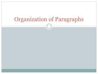 Organization of Paragraphs